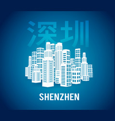 shenzhen is a city skyscrapers one the vector image