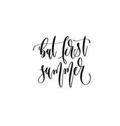 but first summer - hand lettering inscription text vector image