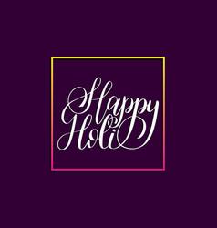 handwritten phrase happy holi indian festival vector image