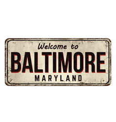 welcome to baltimore vintage rusty metal sign vector image