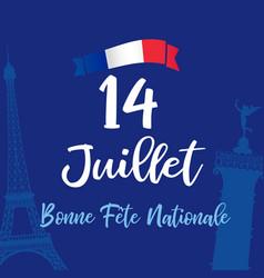 14 juillet bonne fete nationale french lettering vector image