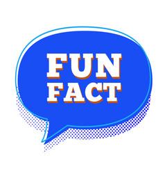 Fun fact speech bubble flat cartoon style vector