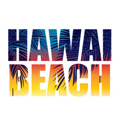 hawai beach summer paradise abstract palm vector image