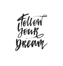inspirational quote follow your dream hand vector image
