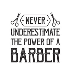 Barber shop quote and saying good for print vector