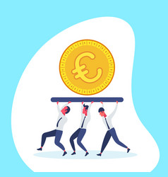Business people team carry golden euro coin money vector