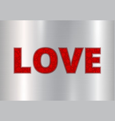 Love on a silver background vector