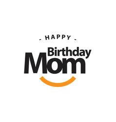 happy birthday mom template design vector image