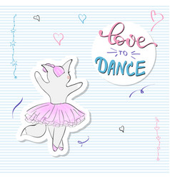 cute romantic ballerina cat with slogan print vector image
