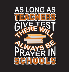 School quotes and slogan good for t-shirt as long vector