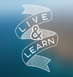 Live and Learn vector image