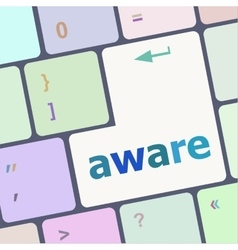 aware word on keyboard key notebook computer vector image vector image