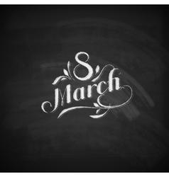chalk of handwritten 8 of March label vector image