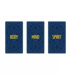 Three card tarot spread Body mind and spirit vector image vector image