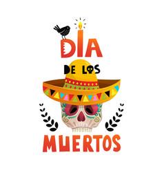 dia de los muertos mexican holiday skull poster vector image