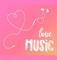 earphones with love music phrase backdrop vector image