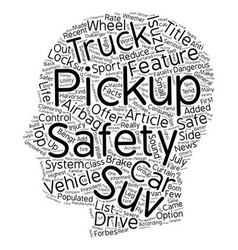 Pickup Trucks And Safety text background wordcloud vector image