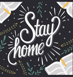 Stay home hand lettering with books and floral vector