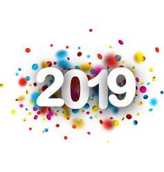 2019 new year background with colorful confetti vector image