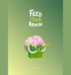 Feed your brain poster with lettering vector