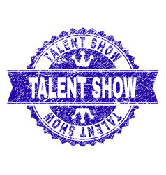 Grunge textured talent show stamp seal with ribbon vector