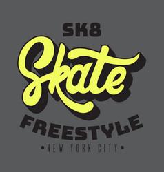 skate handwritten lettering template for card vector image