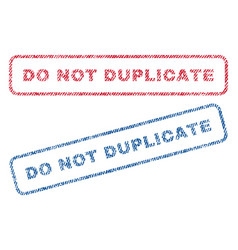 Do not duplicate textile stamps vector