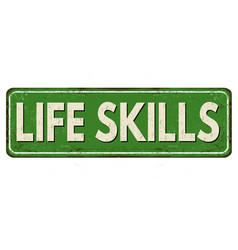 Life skills vintage rusty metal sign vector