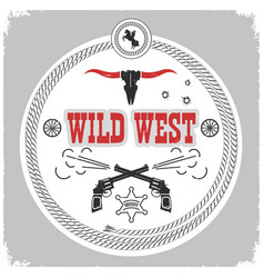 Wild west label with cowboy decotarion isolated vector