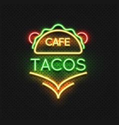 mexican food tacos cafe neon sign design vector image vector image