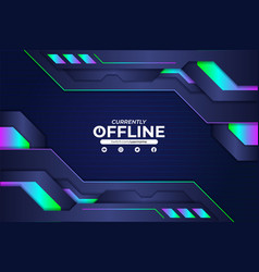 futuristic gaming twitch currently offline banner vector image