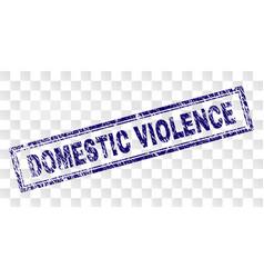 Grunge domestic violence rectangle stamp vector
