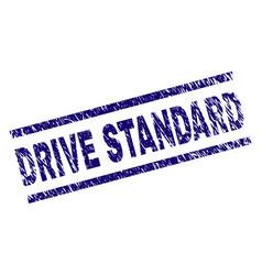grunge textured drive standard stamp seal vector image
