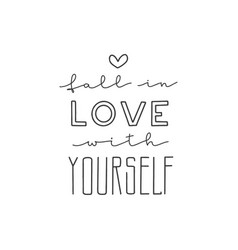 Lettering with phrase fall in love with yourself vector