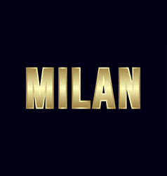 Milan city typography design greetings for vector