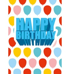 Happy birthday Festive balloons Poster for holiday vector image