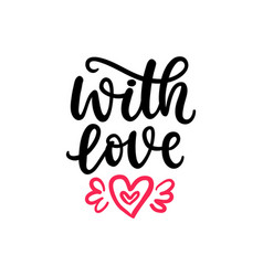 with love hand written lettering valentines day vector image