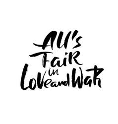 alls fair in love and war hand drawn lettering vector image