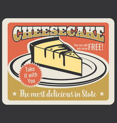 Cheesecake dessert for pastry retro poster vector