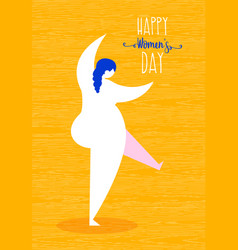 Happy womens day curvy girl dancing card design vector