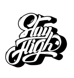 stay high quote typographical background with vector image