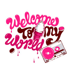 weclome to my world vector image