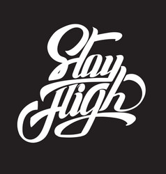 Stay high quote typographical background with vector