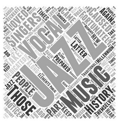 The History Of Vocal Jazz Word Cloud Concept vector image vector image
