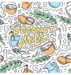 coconut milk hand drawn lettering seamless pattern vector image