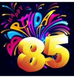 Fireworks Happy Birthday with a gold number 85 vector