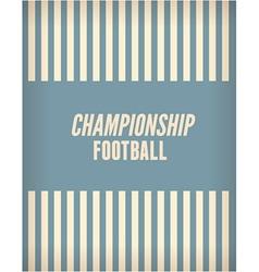Football championship flyer vector