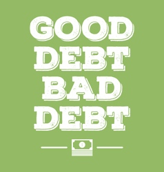 good debt bad debt financial poster vector image