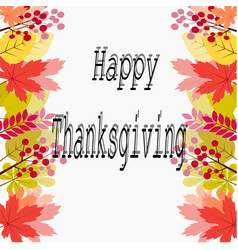 happy thanksgiving greeting card fall leaves vector image