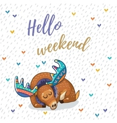 Hello weekend card with awesome elk vector